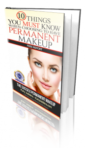 10 Things You Must Know When Choosing To Have Permanent Makeup